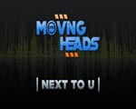 moving heads - NEXT TO U