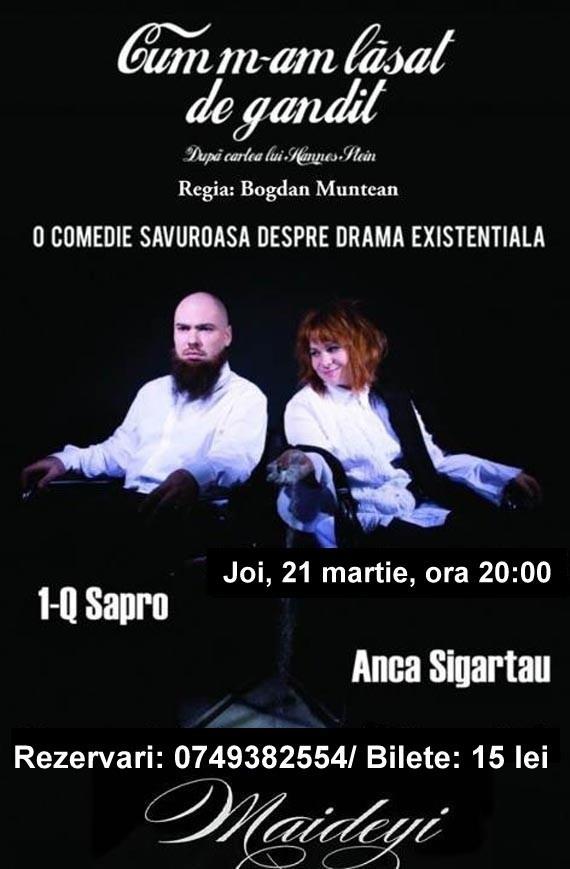 """Spectacolul de teatru """"Cum m-am lasat de gandit"""" / 21 martie afis iasi"""