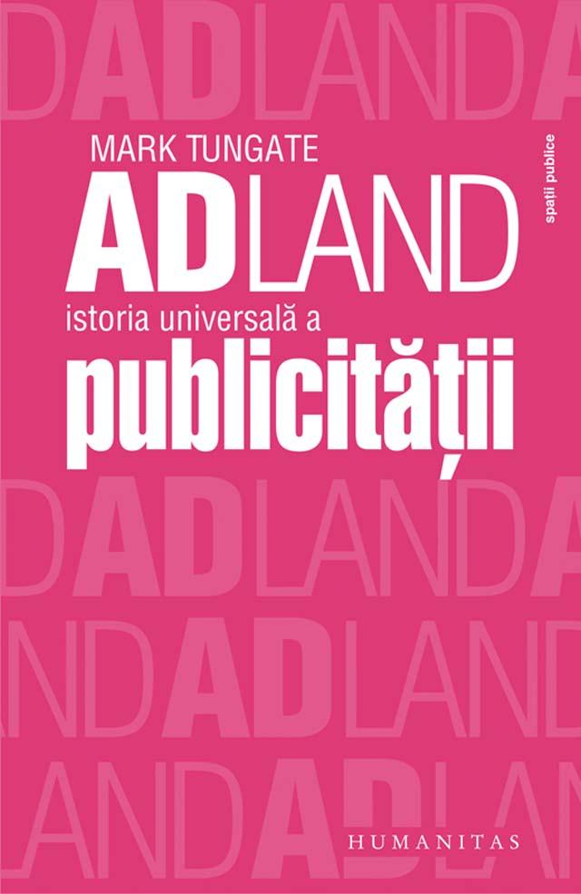 ADLAND_Istoria_universala_a_publicitatii