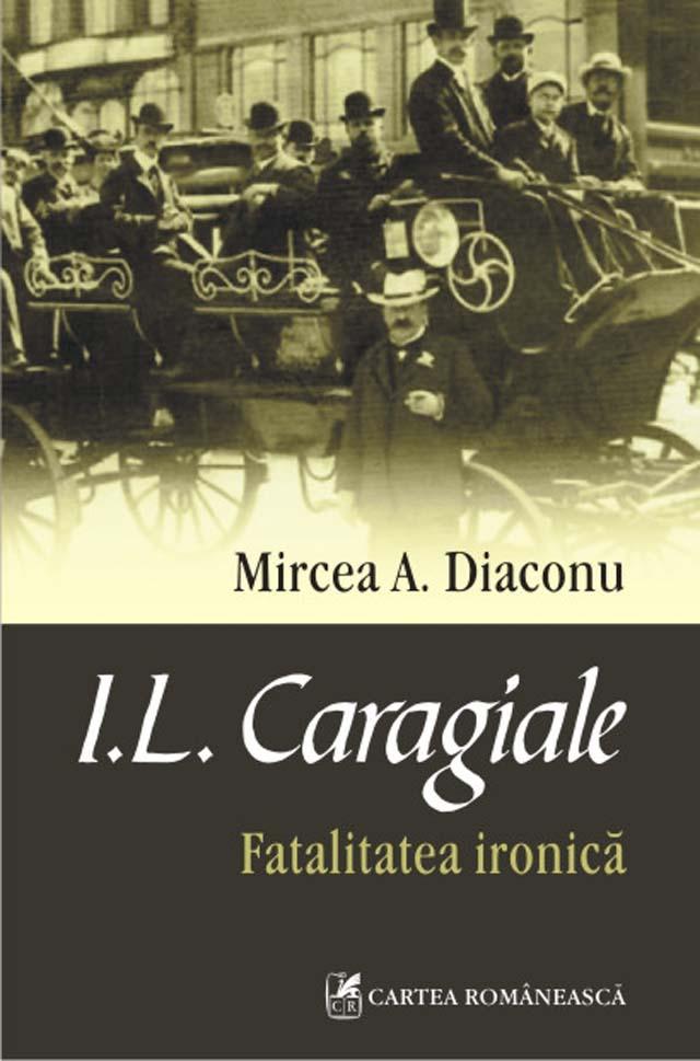 coperta I.L. Caragiale. Fatalitatea ironica
