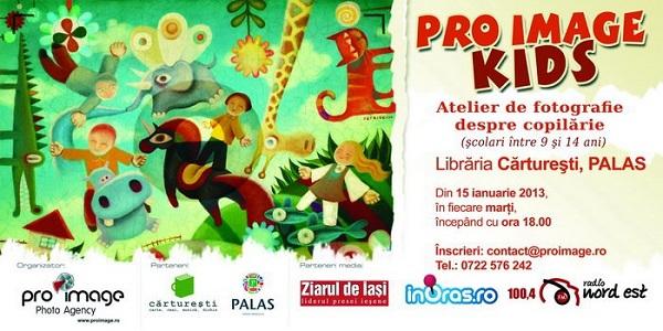 PRO IMAGE KIDS - Atelier de fotogarafie dedicat școlarilor din Iași / În fiecare marți,  15 ianuarie 2013