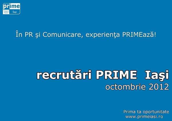 Asociatia PRIME Iasi face recrutari/ 9 octombrie 2012