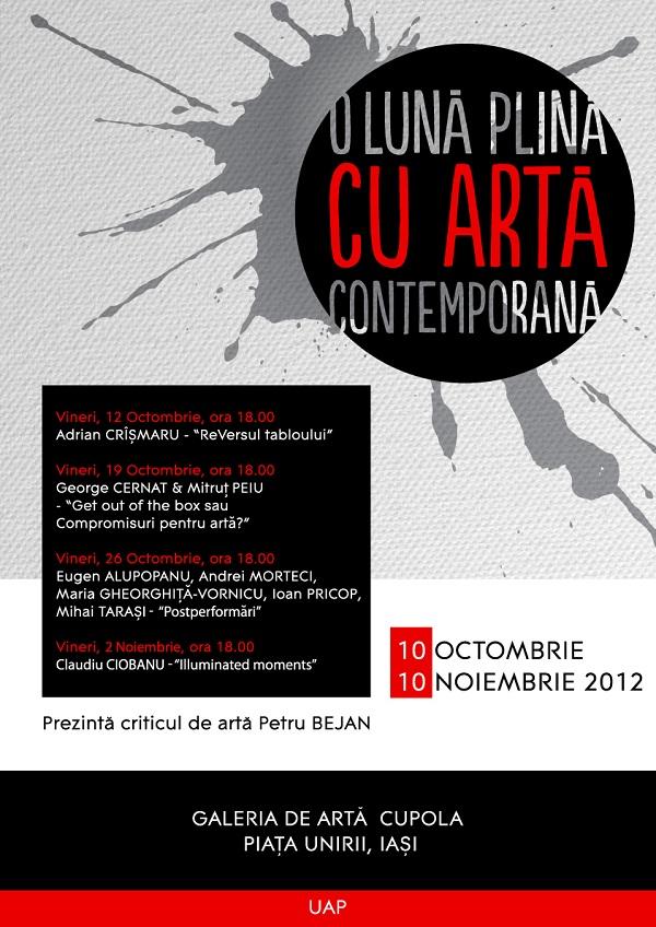 afis O lună plină cu artă contemporană/ 10 octombrie -10 noiembrie 2012
