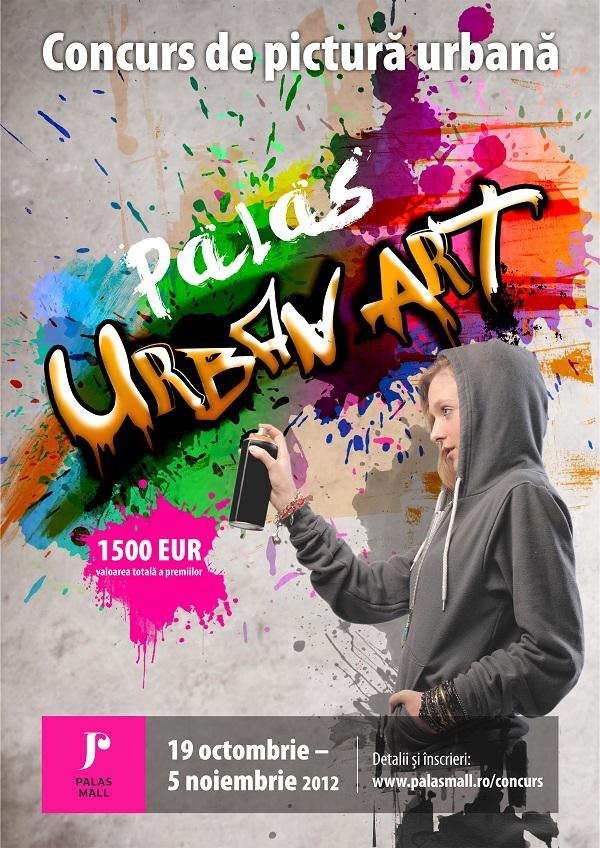 """Concursul de pictură urbană """"Palas Urban Art""""/ 19 octombrie - 5 noiembrie 2012 afis"""