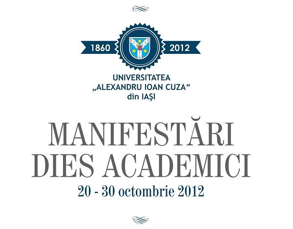 Manifestari Dies Academici la UAIC/ 20-30 octombrie 2012 IASI