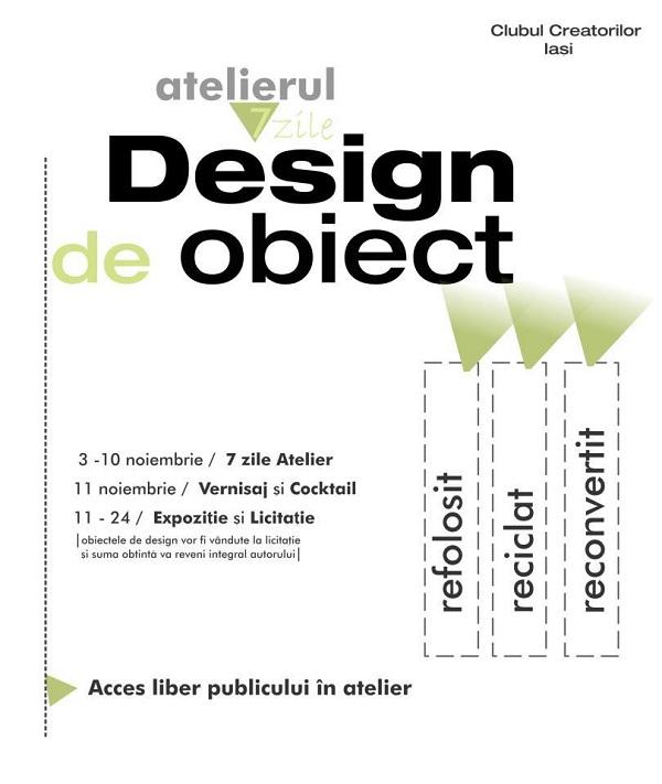 """Atelierul """"7 zile Design de obiect"""" clubul creatorilor iasi afis"""