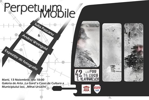 "Expoziția de fotografie ""Perpetuum Mobile""/ 9 noiembrie - 2 decembrie 2012 afis"