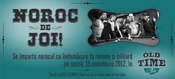 Noroc de JOI! rummy si biliard in Old Time Cafe afis iasi