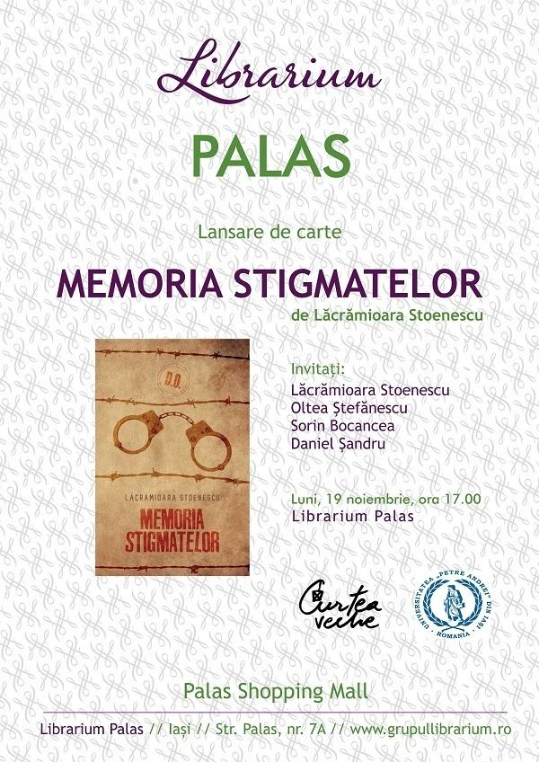 """Lansare de carte la Librarium Palas: """"Memoria stigmatelor"""" de Lacramioara Stoenescu iasi afis"""
