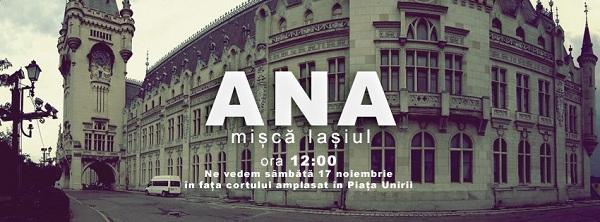 ANA mișcă România/ 17 noiembrie Iasi