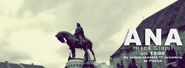 ANA mișcă România/ 17 noiembrie cluj