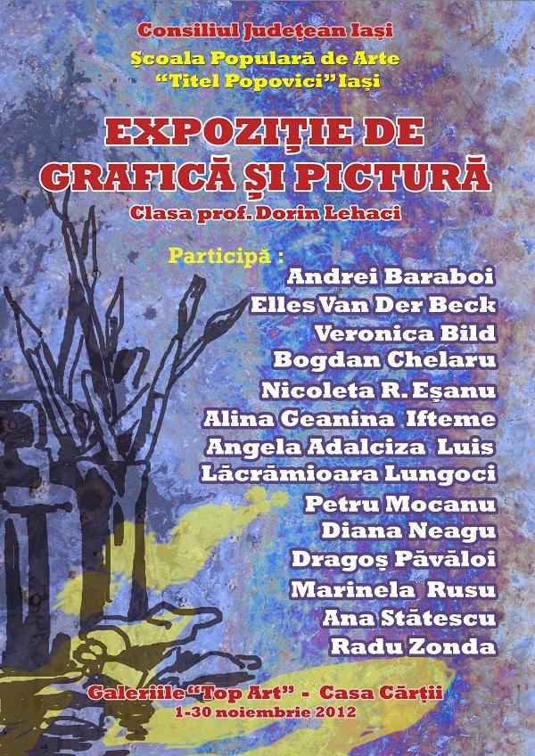 121118 Afis expozitie pictura si grafica clasa prof Dorin Lehaci mic Expozitie de pictura si grafica/ 1 30 noiembrie