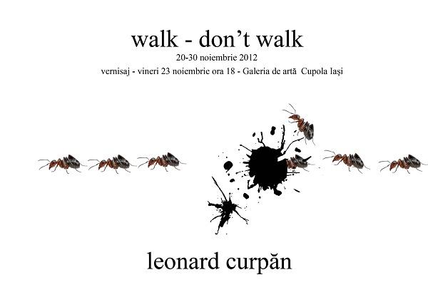 """Expozitia """"Walk - don't walk""""/ 20-30 noiembrie afis"""