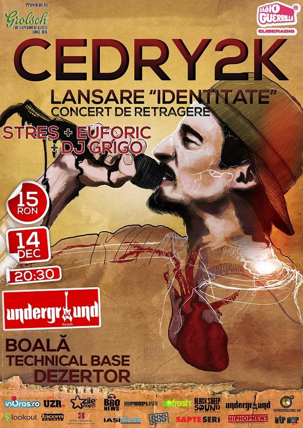 """Cedry2k, lansarea albumui """"Identitate"""" la Iasi/ Concert de retragere afis"""