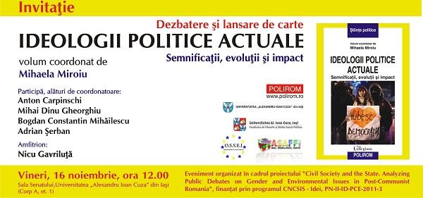 """Dezbatere la Iaşi pornind de la volumul """"Ideologii politice actuale"""", coordonat de Mihaela Miroiu afis uaic invitatie"""