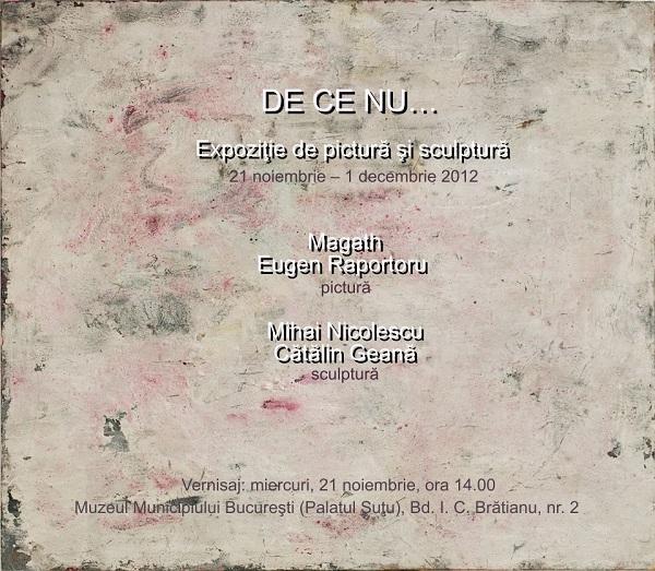 """Invitatie Sutu mic Expozitia de arta plastica """"De ce nu..."""" (Bucuresti)/ 21 noiembrie   1 decembrie"""