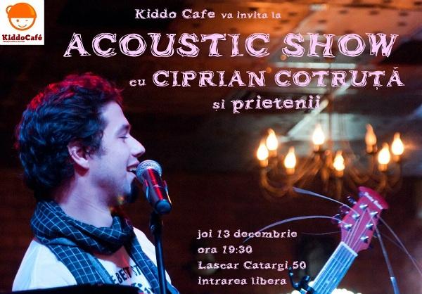 ACOUSTIC SHOW cu Ciprian Cotruţă şi prietenii/ 13 decembrie afis
