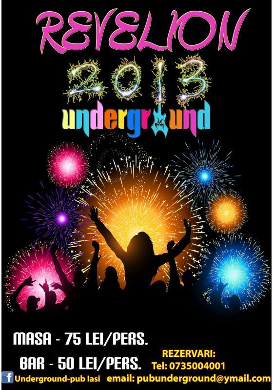 Revelion 2013 in Underground Pub afis