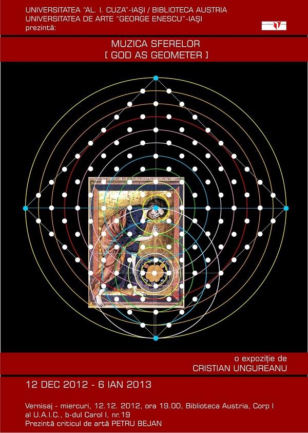 """Vernisajul expozitiei """"Muzica sferelor [God as Geometer]"""" - Cristian Ungureanu afis"""