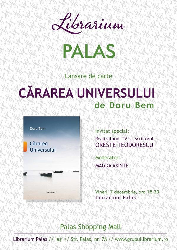 """Oreste Teodorescu lanseaza la Librarium Palas din Iasi """"Cararea Universului"""" de Doru Bem afis"""