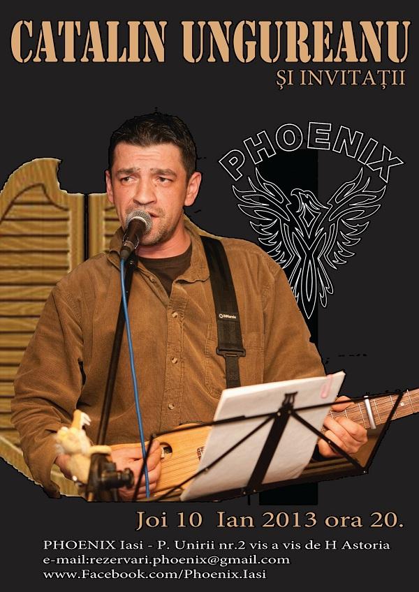 CATALIN UNGUREANU si invitatii live la PHOENIX/ 10 ianuarie afis iasi