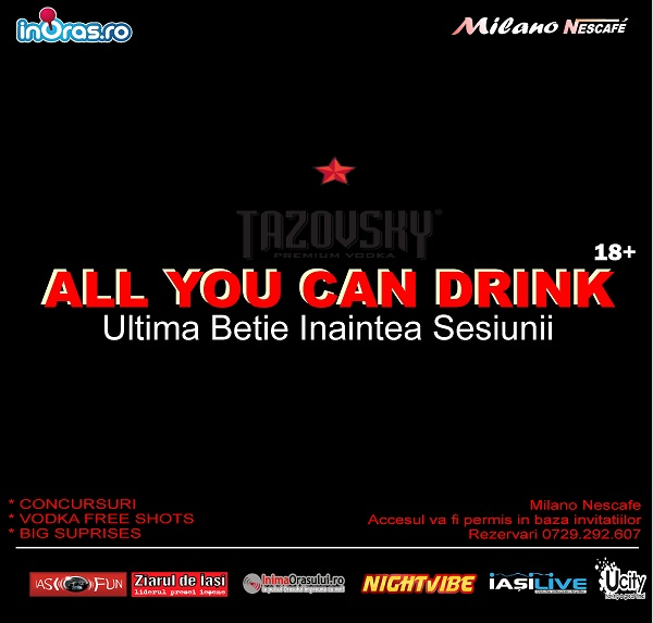 All you can drink* @ Milano Nescafe/ 18 ianuarie afis iasi