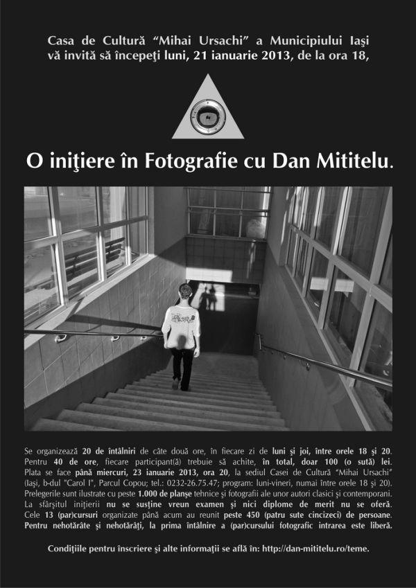 CURSURI: O iniţiere în Fotografie cu Dan Mititelu/ Din 21 ianuarie 2013 afis iasi
