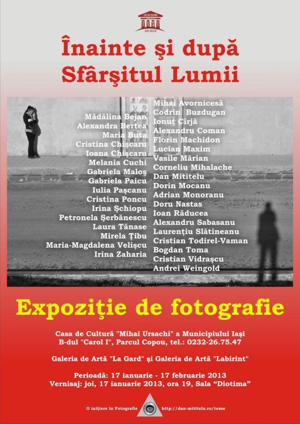 """Expoziţie de fotografie """"Înainte şi după Sfârşitul Lumii""""/ 17 ianuarie - 17 februarie 2013 afis iasi"""