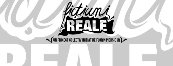 Ficțiuni Reale, un proiect colectiv inițiat de Florin Piersic Jr. afis