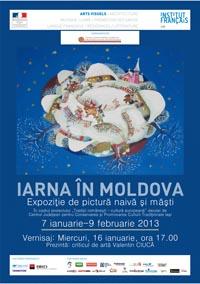 """""""IARNA IN MOLDOVA"""", expozitia de pictura naiva si masti/ 7 ianuarie-9 februarie 2013 afis iasi"""
