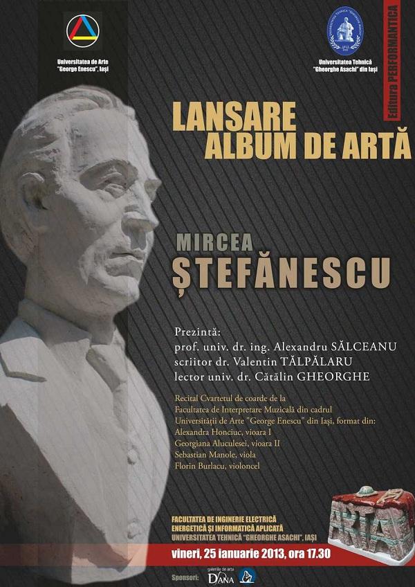Lansare album de arta MIRCEA STEFANESCU/ 25 ianuarie afis iasi