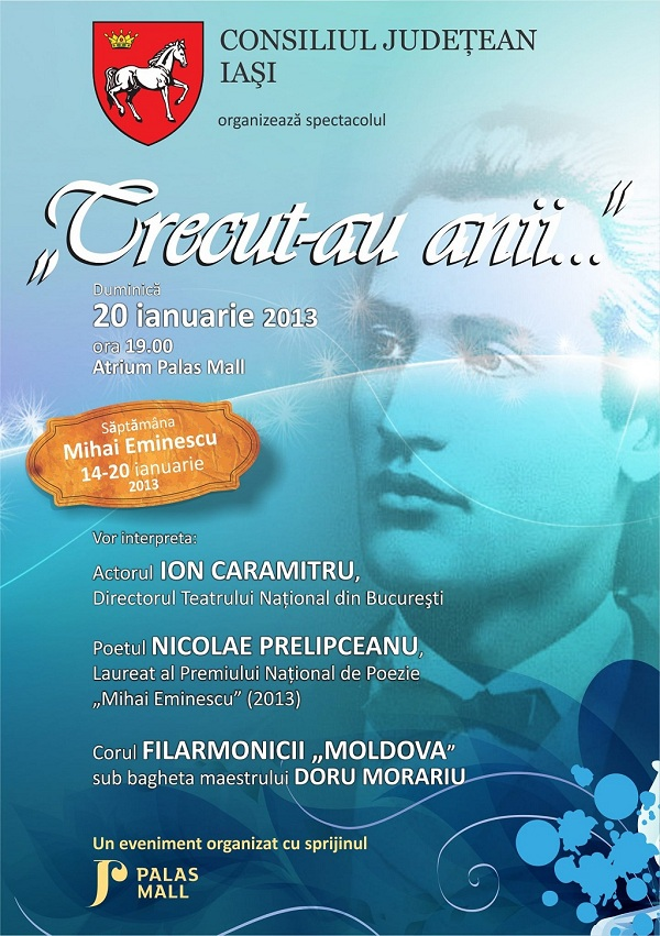 Mihai Eminescu, omagiat weekendul acesta la Palas iasi afis trecut-au anii...