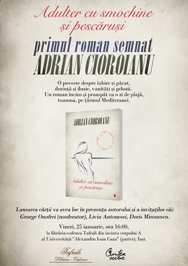 Primul roman semnat de Adrian Cioroianu va fi lansat la Iași/ 25 ianuarie afis iasi