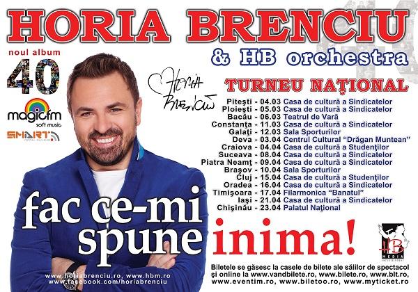 """Turneul naţional """"Fac ce-mi spune inima"""" al lui Horia Brenciu/ Iasi, 21 aprilie afis"""