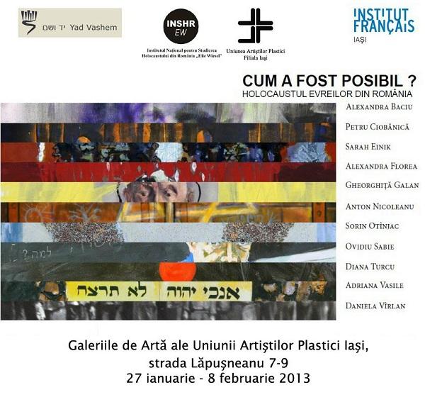 """Expoziţia """"Cum a fost posibil? Holocaustul evreilor din România""""/ 27 ianuarie – 8 februarie 2013 afis iasi"""