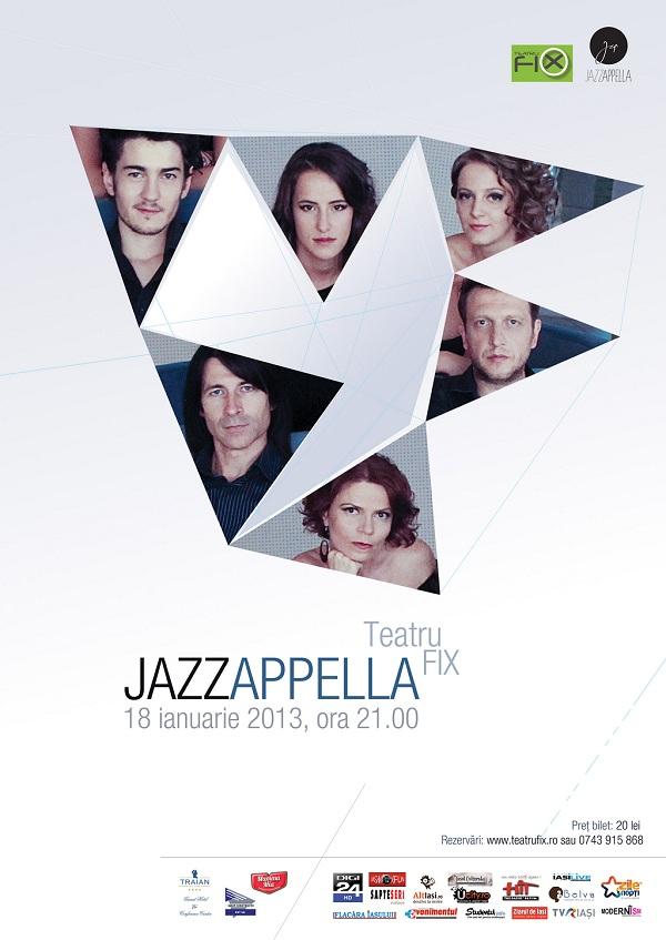 JAZZAPPELLA cantă live pe 18  ianuarie 2013 la Teatru' Fix din Iasi  fis