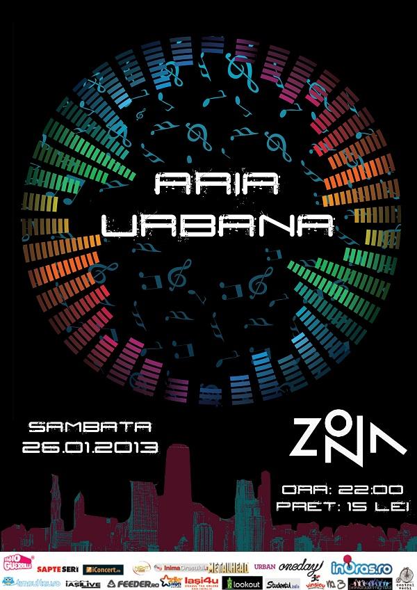 Concert Aria Urbana in ZONA/ 26 ianuarie afis iasi
