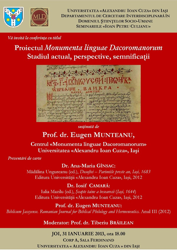 "CONFERINTA/ ""Proiectul Monumenta Linguae Dacoromanorum. Stadiu actual, perspective, semnificatii"" afis iasi"