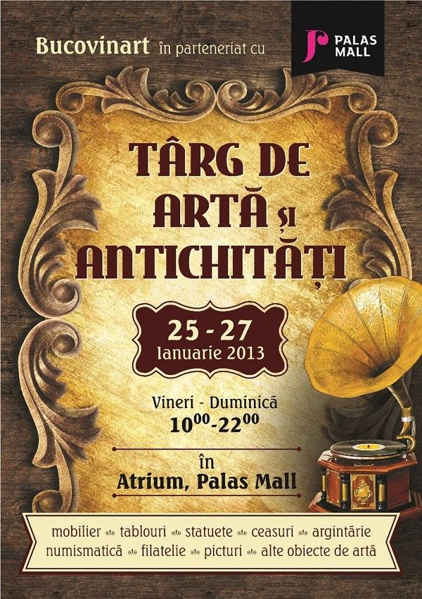 TÂRG DE ARTĂ ŞI ANTICHITĂŢI, LA PALAS MALL/ 25 - 27 ianuarie 2013 afis iasi