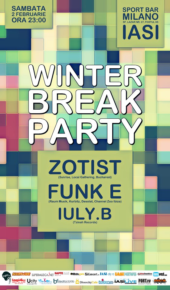 Winter Break Party with ZOTIST, FUNK E and Iuly.B / 2 februarie afis iasi www.iasifun.ro