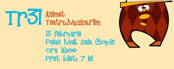 TR3I Animat, proiecții din desene animate, muzică și teatru/ 15 februarie afis iasi palas