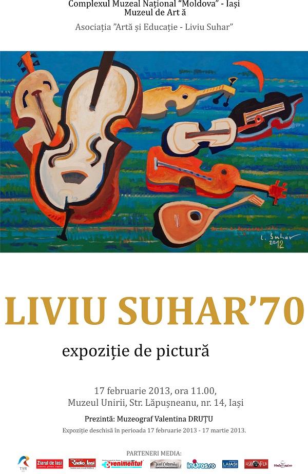 Expoziția de artă LIVIU SUHAR '70/ 17 februarie – 17 martie 2013 afis iasi
