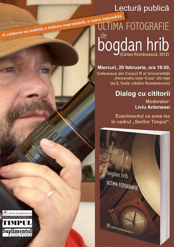 """Lectura publică la Iaşi: """"Ultima fotografie"""" de Bogdan Hrib afisi iasi"""
