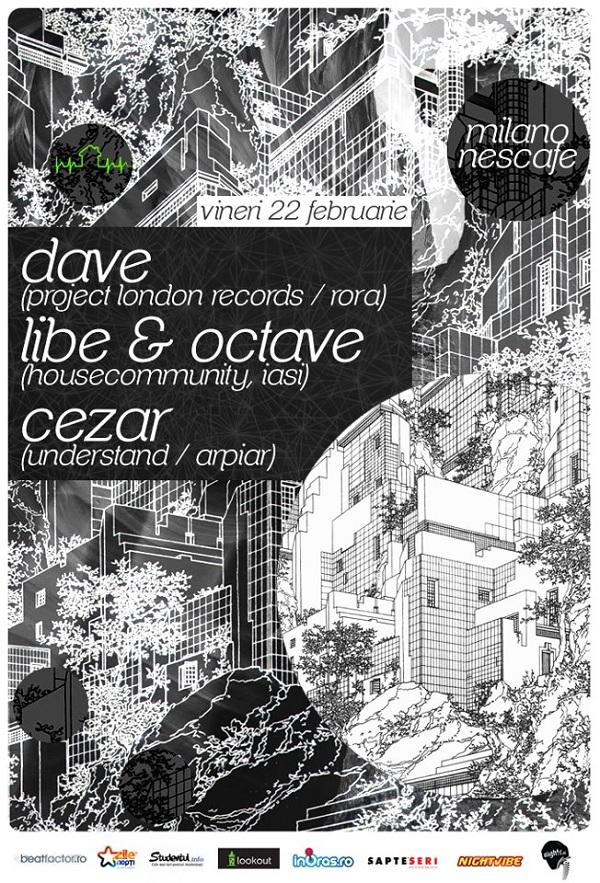 Cezar, Dave, Libe & Octave @ Milano Bar/ 22 februarie afis iasi www.iasifun.ro