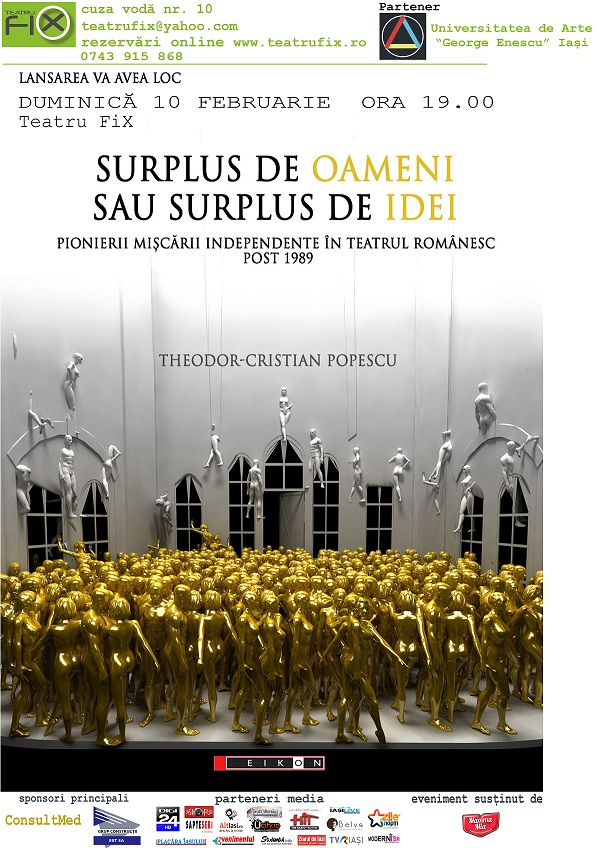 """""""SURPLUS DE OAMENI SAU SURPLUS DE IDEI"""", de Theodor - Cristian Popescu/ 10 februarie afis iasi www.iasifun.ro"""