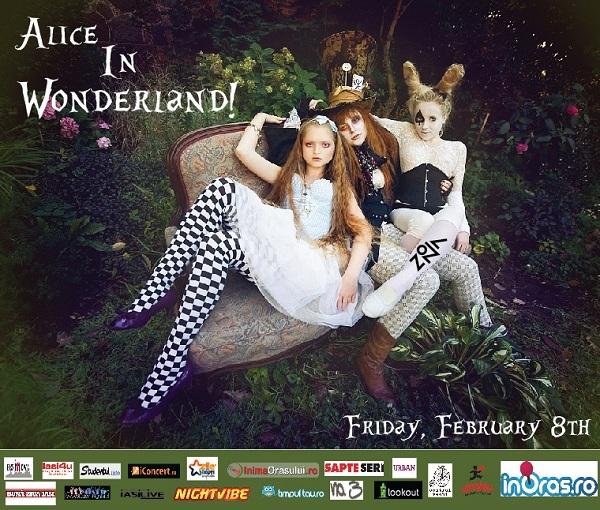 Alice in Wonderland @ ZONA/ 8 februarie afis iasi www.iasifun.ro