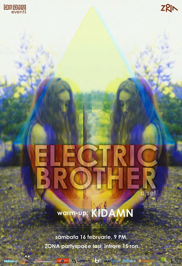 Electronic Brother in Zona/ 16 februarie afis iasi www.iasifun.ro brain events
