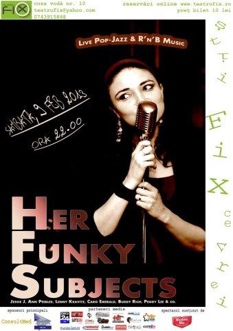 Concert Her Funky Subject la Teatru Fix/ 9 februarie afis iasi www.iasifun.ro