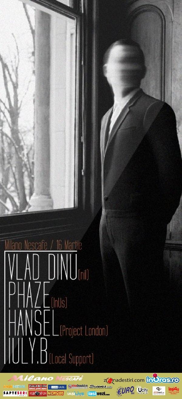 Vlad Dinu, Phaze, Iuly.B & Hansel/ Milano Nescafe afis iasi