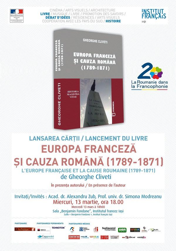 "Lansarea cartii ""Europa franceza si cauza romana (1789-1871)"" de Gheorghe Cliveti afis iasi"